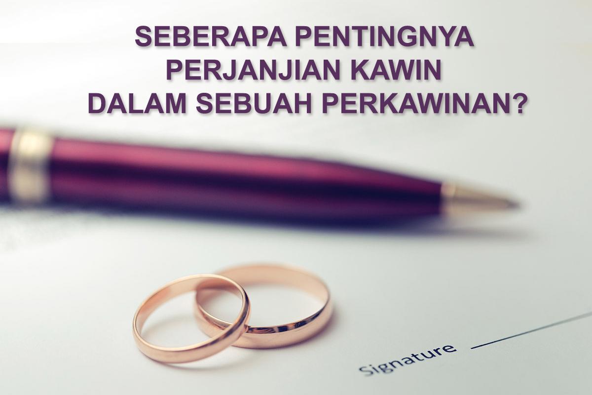 Seberapa Pentingnya Perjanjian Kawin dalam Sebuah Perkawinan?
