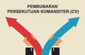 Pembubaran Persekutuan Komanditer (CV)