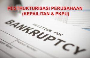 Restrukturisasi Perusahaan (Kepailitan & PKPU)