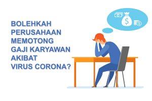 Bolehkah Perusahaan Memotong Gaji Karyawan Akibat Virus Corona?