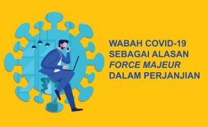 Wabah Covid-19 sebagai Alasan Force Majeur dalam Perjanjian