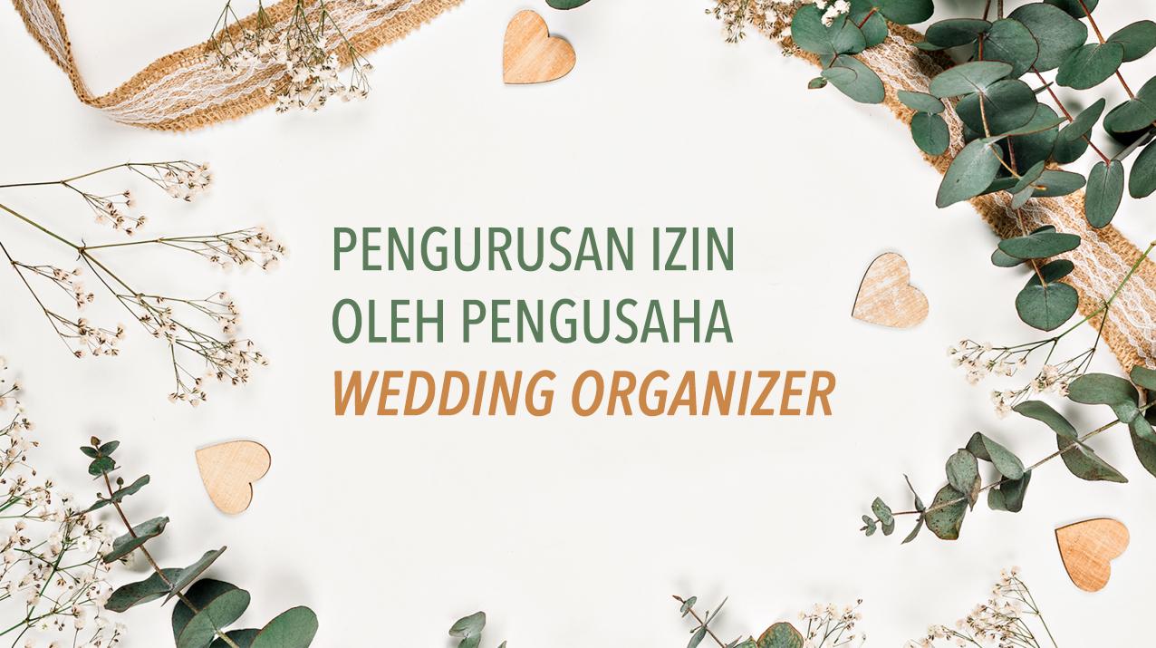 Pengurusan Izin Oleh Pengusaha Wedding Organizer